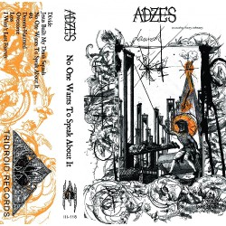 Adzes - Noone Wants to Speak About it - TAPE