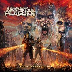 Against The Plagues - Purified Through Devastation - CD