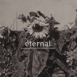 An Autumn For Crippled Children - Eternal - CD DIGISLEEVE