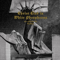 Caina - Christ Clad in White Phosphorus - CD DIGIPAK