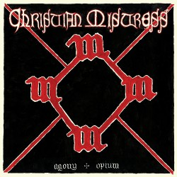 Christian Mistress - Agony & Opium - LP