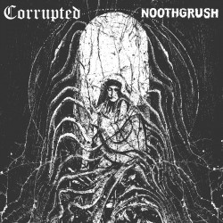Corrupted/Noothgrush - Split - LP