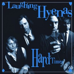 Laughing Hyenas - Crawl / Hard Times - DOUBLE LP