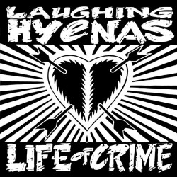 Laughing Hyenas - Life of Crime - LP