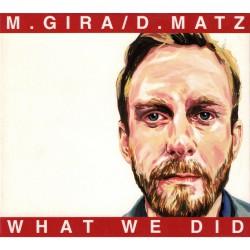 M Gira / D Matz - What We Did - CD