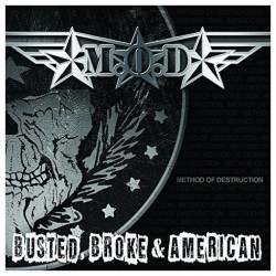 M.O.D. - Busted Broke and American - LP Gatefold