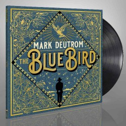 Mark Deutrom - The Blue Bird - LP Gatefold + Digital