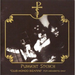 "Pungent Stench - ""Club Mondo Bizare"" - For Members Only - LP Gatefold Colored"