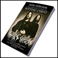 Rotting Christ - Non Serviam: The Official Story Of Rotting Christ - Book