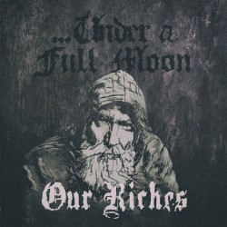 Under A Full Moon - Our Riches - TAPE
