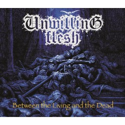 Unwilling Flesh - Between the Living and the Dead - CD DIGISLEEVE