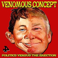 Venomous Concept - Politics Versus the Erection - CD + Digital