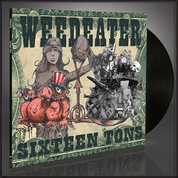 Weedeater - Sixteen Tons - LP Gatefold