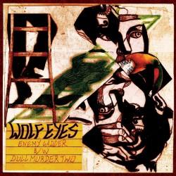 Wolf Eyes - Enemy Ladder b/w Dull Murder Two - 7 EP