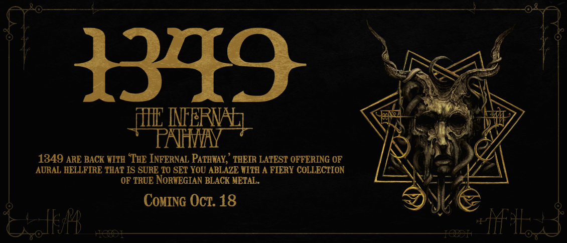 1349 are back with 'The Infernal Pathway,' their latest offering of aural hellfire that is sure to set you ablaze with a fiery collection of true Norwegian black metal.