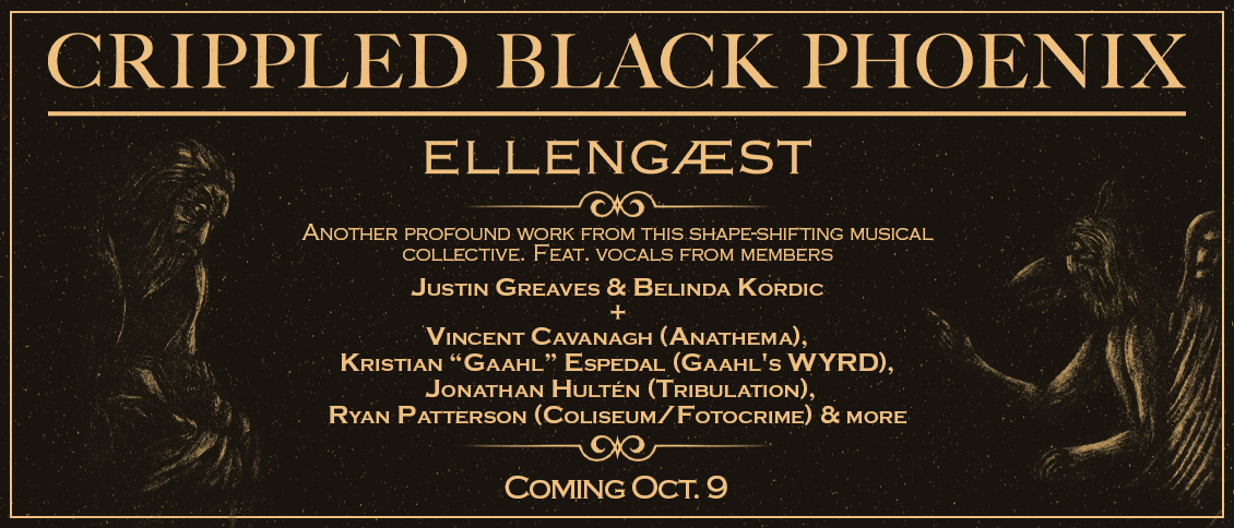"""'Ellengæst' represents Crippled Black Phoenix's duality. At times, it is dark and melancholy, but also delivers progressive heaviness while maintaining an uncompromised sense of tradition and nostalgia. 'Ellengæst' is another profound work from this shape-shifting musical collective. Feat. vocals from members Justin Greaves & Belinda Kordic + Vincent Cavanagh (Anathema), Kristian """"Gaahl"""" Espedal (Gaahl's WYRD), Jonathan Hultén (Tribulation), Ryan Patterson (Coliseum/Fotocrime) & more"""