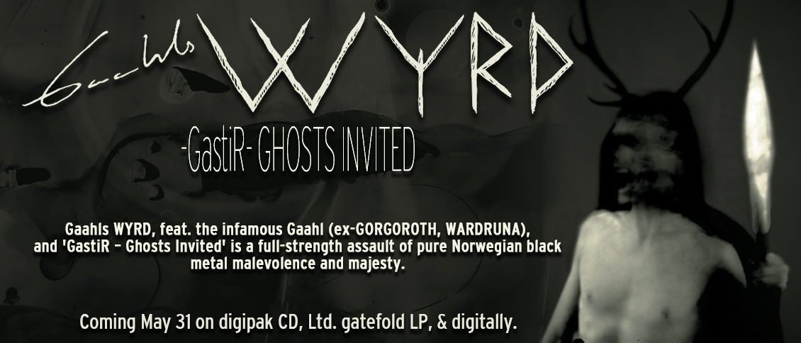 The infamous Gaahl (ex-GORGOROTH, WARDRUNA) is a grim and imposing personification of black metal's iconoclasm. Now he returns with his new band Gaahls WYRD and their massive debut album 'GastiR – Ghosts Invited'.   Borne out of a project honoring the legacy of his first band TRELLDOM , Gaahls WYRD continues on the left hand path that has defined his music for 25 years. As