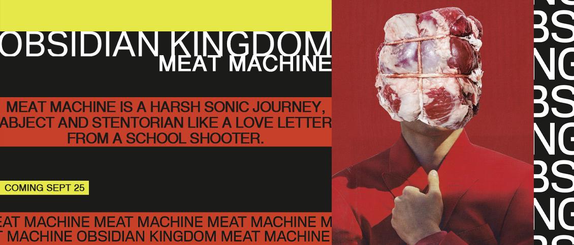 Obsidian Kingdom MEAT MACHINE