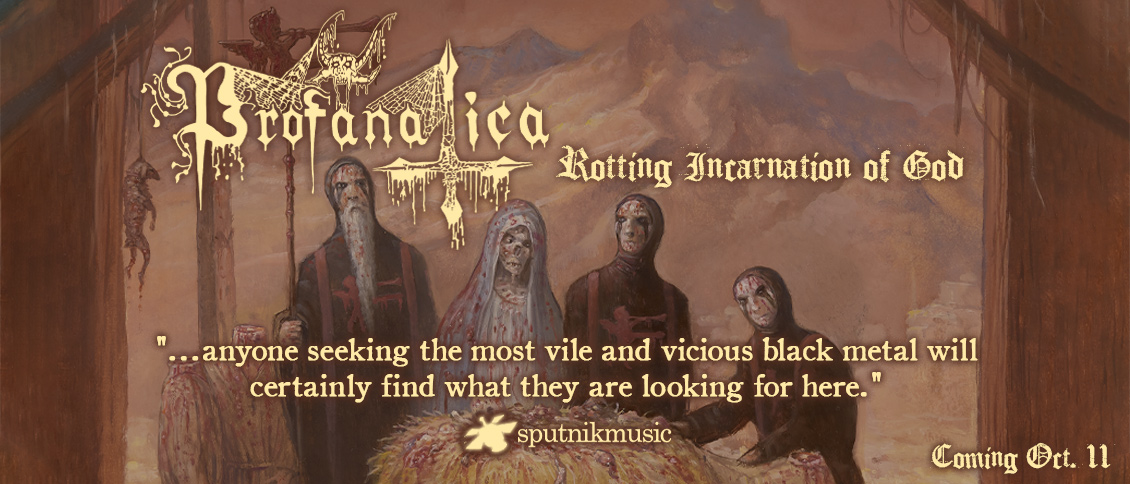One of the first wave of American black metal bands, PROFANATICA have purveyed primeval blasphemy on nigh for three decades. 'Rotting Incarnation of God,' their latest album and first with Season of Mist, vomits forth a most vulgar strain of black metal ejaculate. Led by founder Paul Ledney, the trio desecrate everything sacred with a ferocious stream of chainsaw guitars and relentless battery. PROFANATICA walk as kings in the murky depths of the black metal scene, and 'Rotting Incarnation of God' cements their well-deserved reputation as one of the genre's most wicked creations. Some music was meant to stay underground.